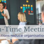 On-time Project Meetings reduce organisational drag