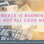 packaging for online shopping grows, so does its impact on the environment.